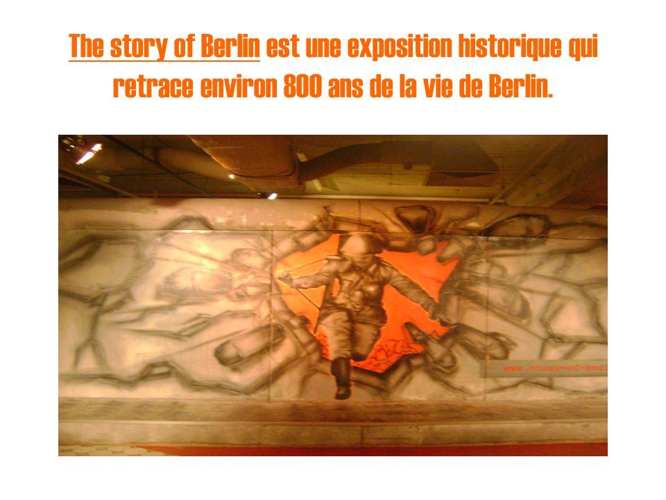 The story of Berlin est une exposition historique qui retrace environ 800 ans de la vie de Berlin.