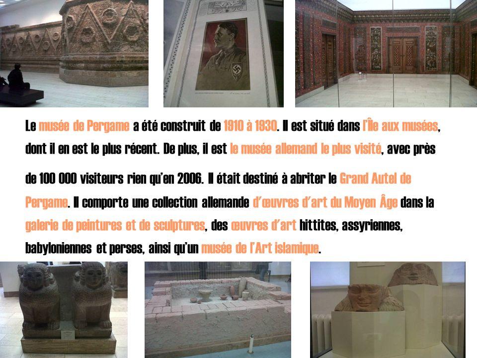 Le musée de Pergame a été construit de 1910 à 1930. Il est situé dans lÎle aux musées, dont il en est le plus récent. De plus, il est le musée alleman