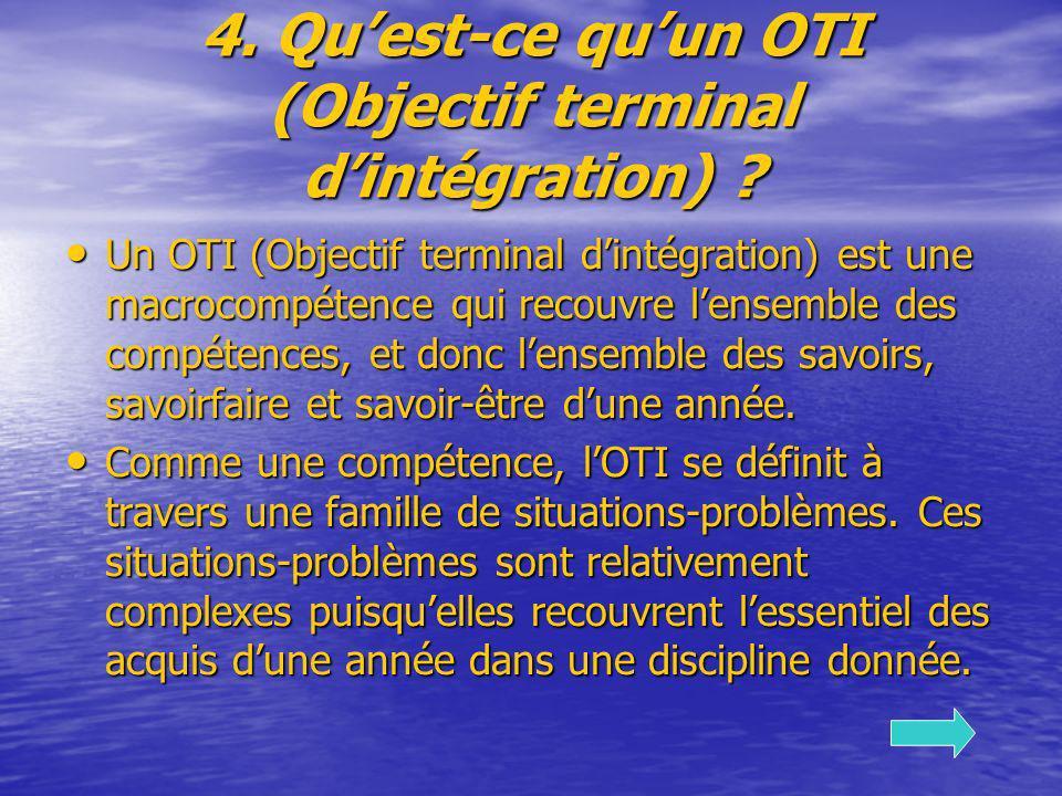 4. Quest-ce quun OTI (Objectif terminal dintégration) ? Un OTI (Objectif terminal dintégration) est une macrocompétence qui recouvre lensemble des com