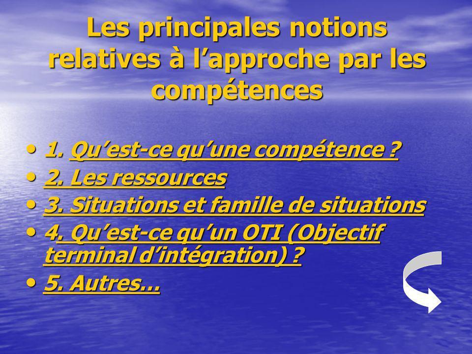Les principales notions relatives à lapproche par les compétences 1. Quest-ce quune compétence ? 1. Quest-ce quune compétence ?Quest-ce quune compéten