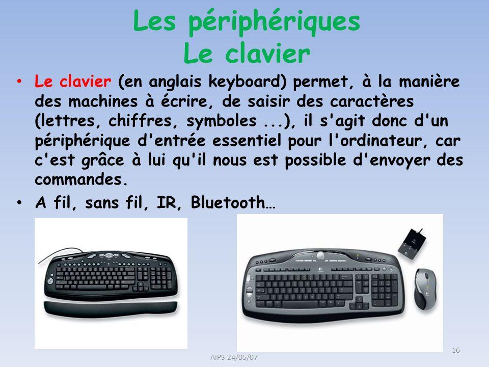 Les périphériques Le clavier Le clavier (en anglais keyboard) permet, à la manière des machines à écrire, de saisir des caractères (lettres, chiffres,