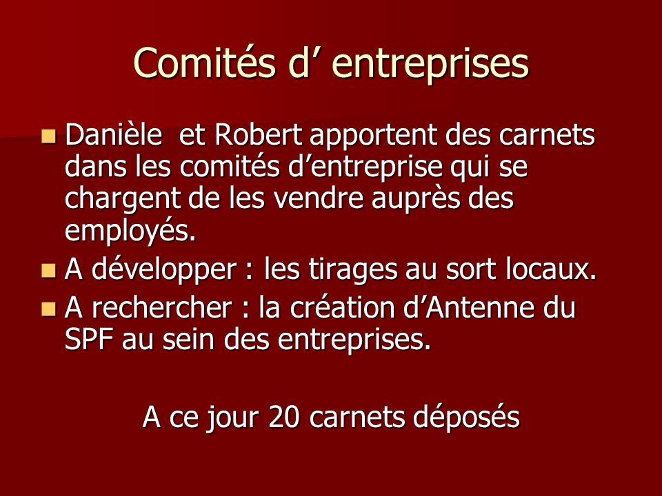 Comités d entreprises Danièle et Robert apportent des carnets dans les comités dentreprise qui se chargent de les vendre auprès des employés.