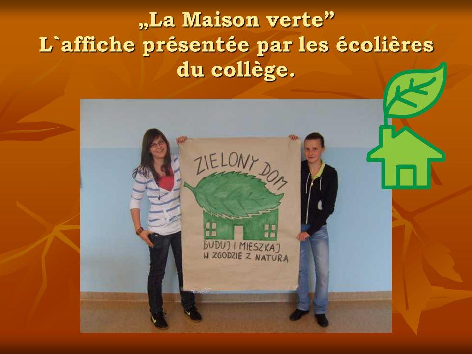 La Maison verte L`affiche présentée par les écolières du collège.
