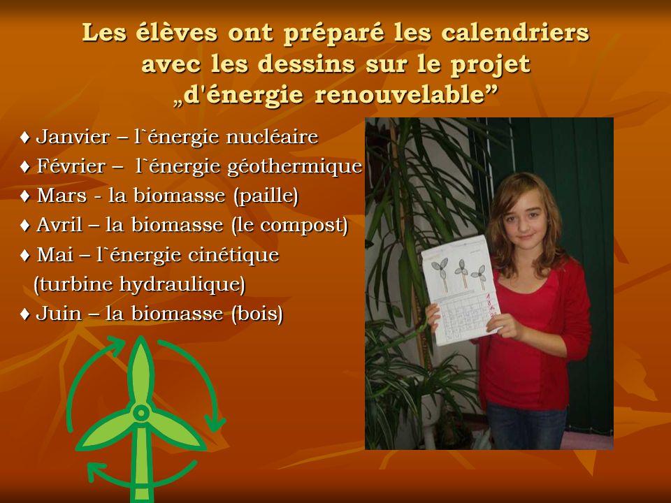 Les élèves ont préparé les calendriers avec les dessins sur le projet d'énergie renouvelable Janvier – l`énergie nucléaire Février – l`énergie géother