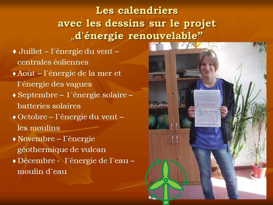 Les calendriers avec les dessins sur le projet d'énergie renouvelable Juillet – l`énergie du vent – centrales éoliennes Août – l`énergie de la mer et