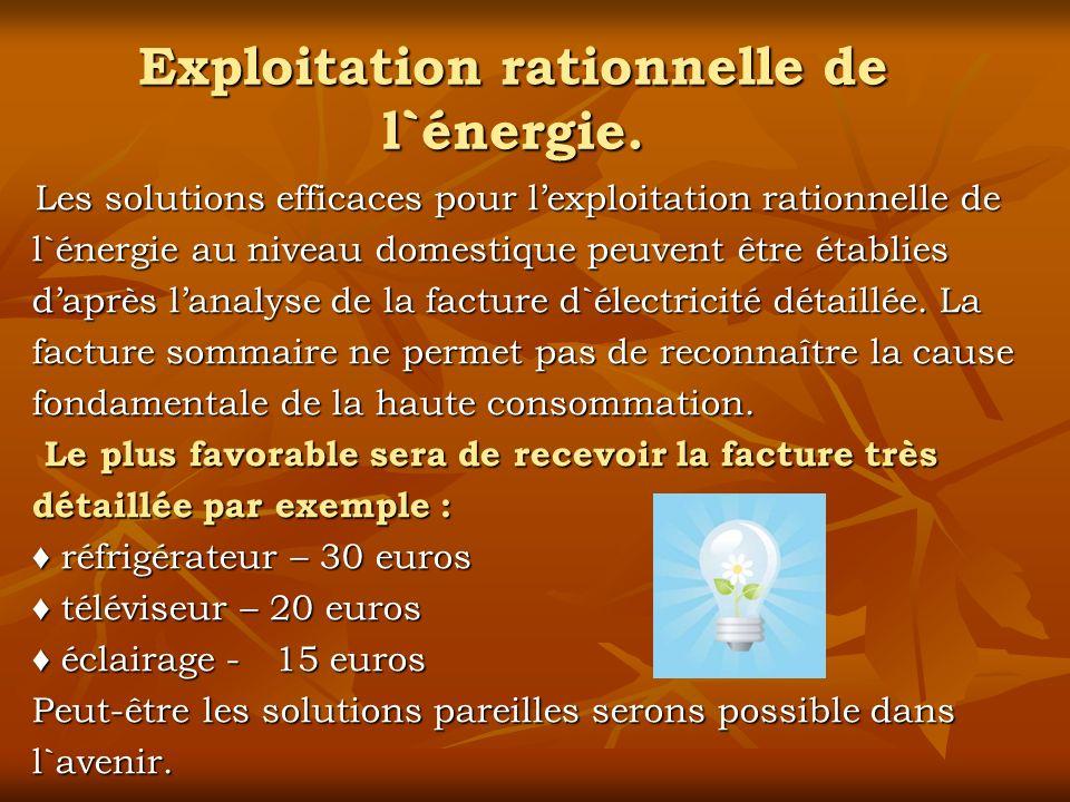 Exploitation rationnelle de l`énergie. Les solutions efficaces pour lexploitation rationnelle de l`énergie au niveau domestique peuvent être établies