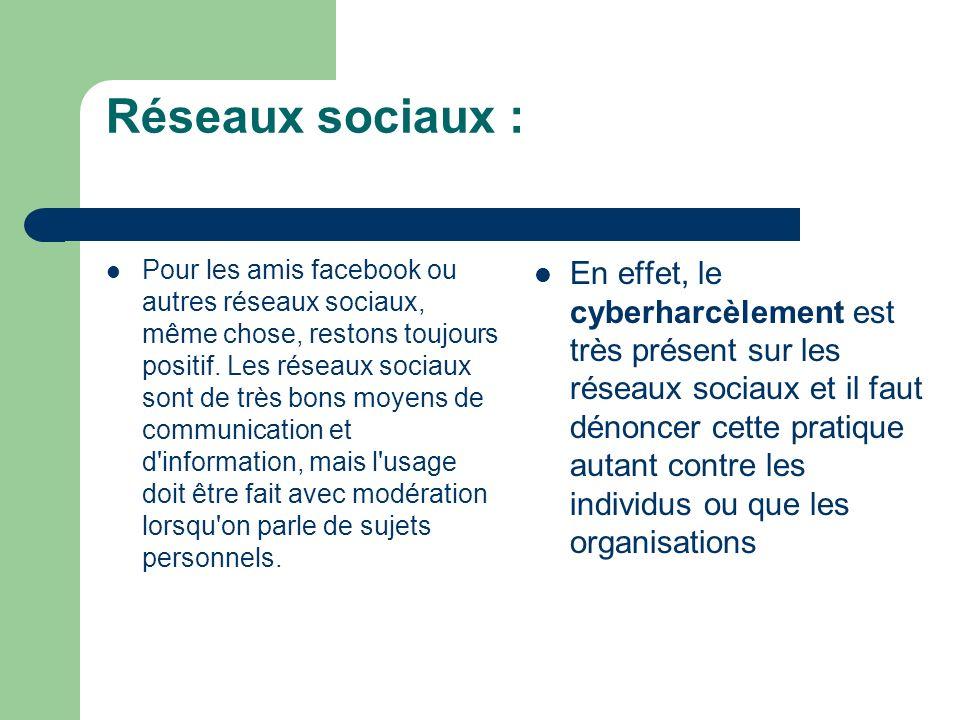 Réseaux sociaux : Pour les amis facebook ou autres réseaux sociaux, même chose, restons toujours positif.