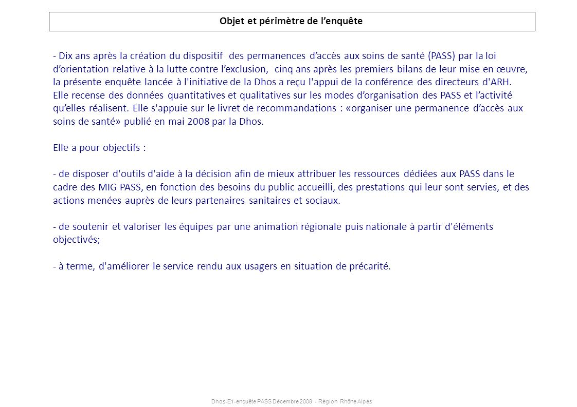 Dhos-E1-enquête PASS Décembre 2008 - Région Rhône Alpes - Dix ans après la création du dispositif des permanences daccès aux soins de santé (PASS) par