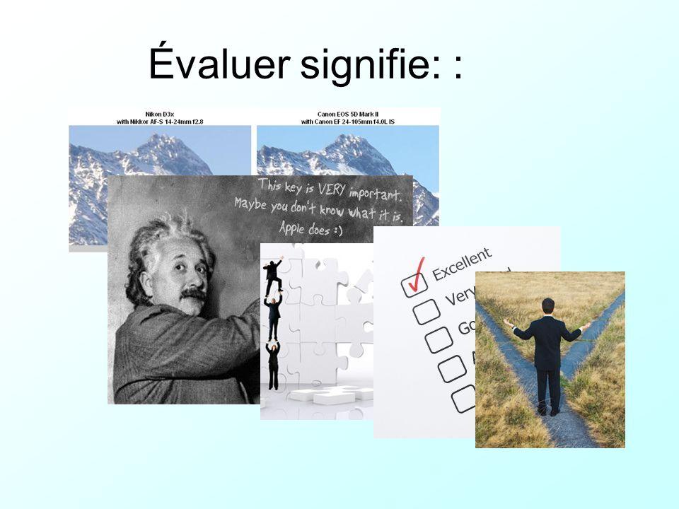 Évaluer signifie: :