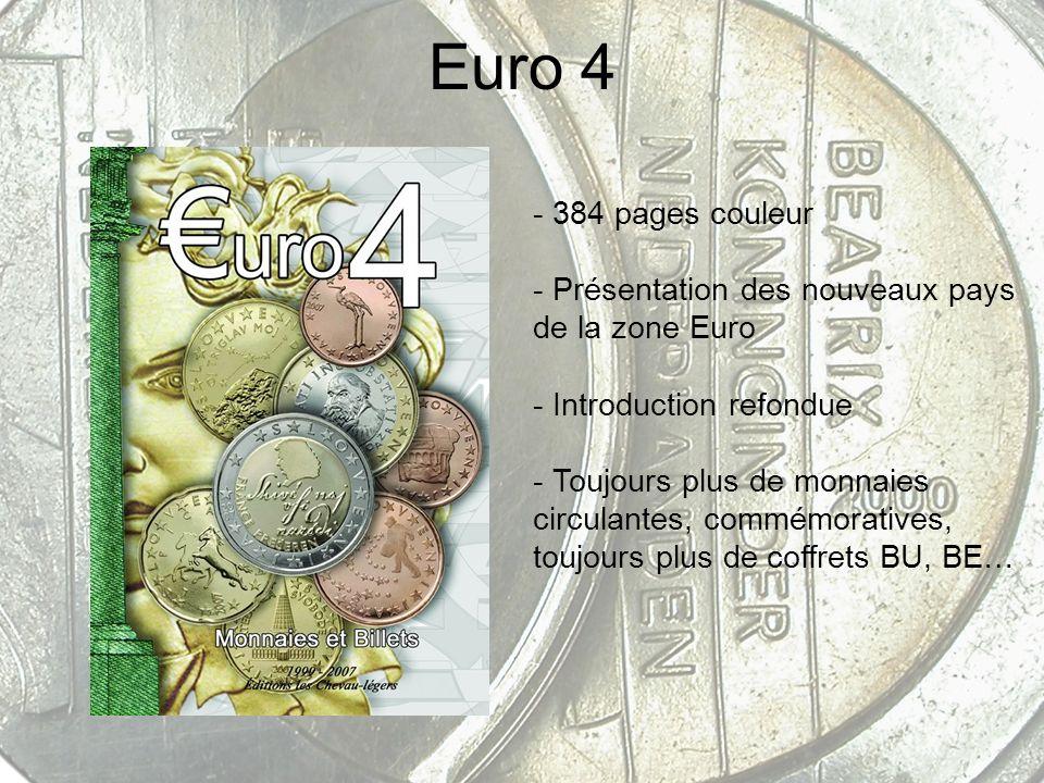 Euro 4 - 384 pages couleur - Présentation des nouveaux pays de la zone Euro - Introduction refondue - Toujours plus de monnaies circulantes, commémora