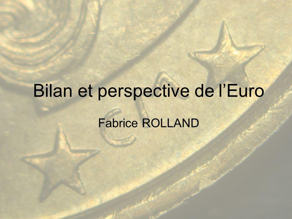 Bilan et perspective de lEuro Fabrice ROLLAND