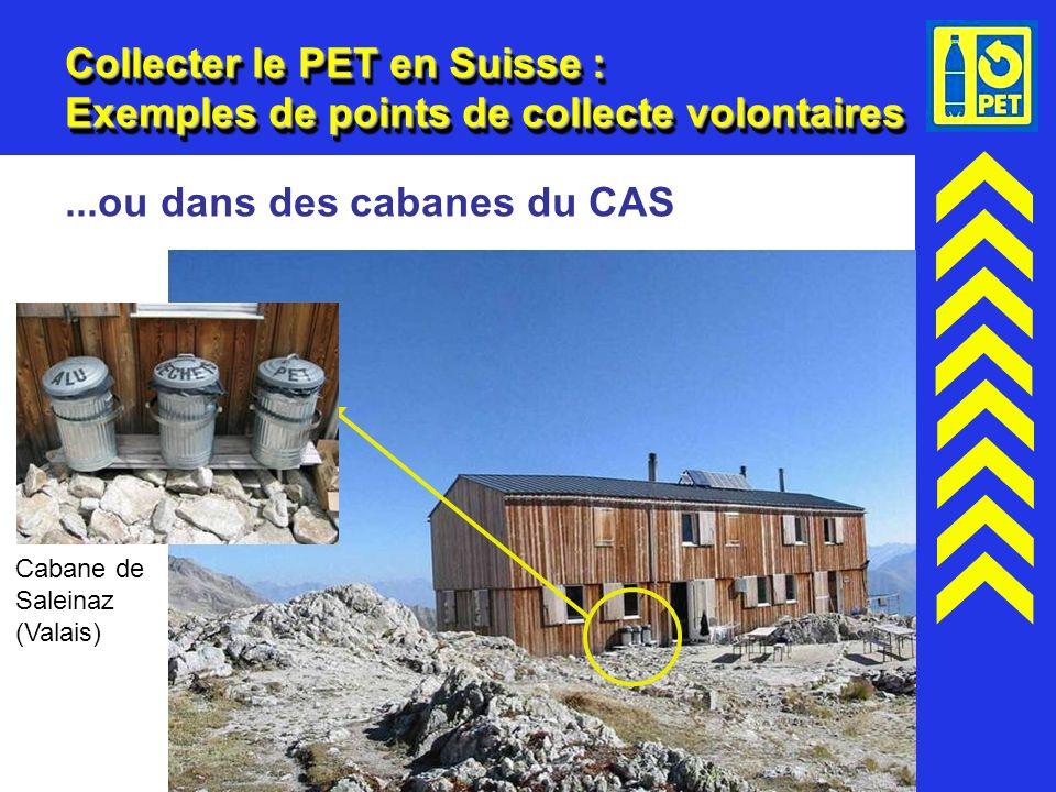 19 Collecter le PET en Suisse : Exemples de points de collecte volontaires...ou dans des cabanes du CAS Cabane de Saleinaz (Valais)