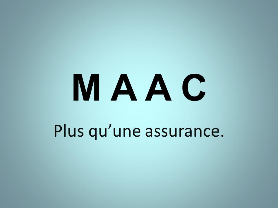 M A A C Plus quune assurance.