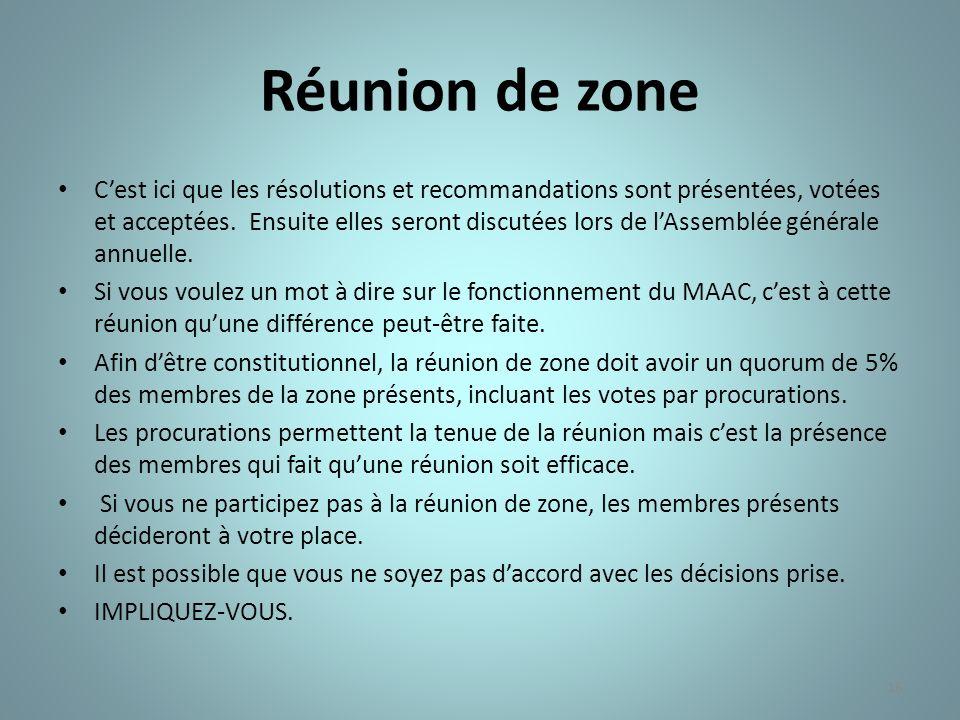 16 Réunion de zone Cest ici que les résolutions et recommandations sont présentées, votées et acceptées. Ensuite elles seront discutées lors de lAssem