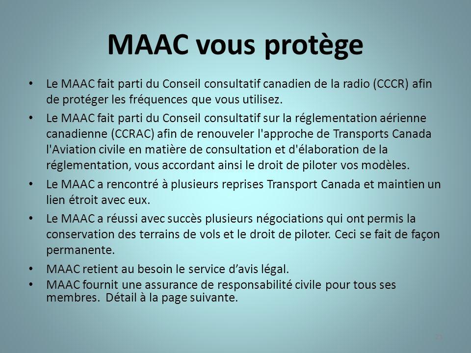 21 MAAC vous protège Le MAAC fait parti du Conseil consultatif canadien de la radio (CCCR) afin de protéger les fréquences que vous utilisez. Le MAAC
