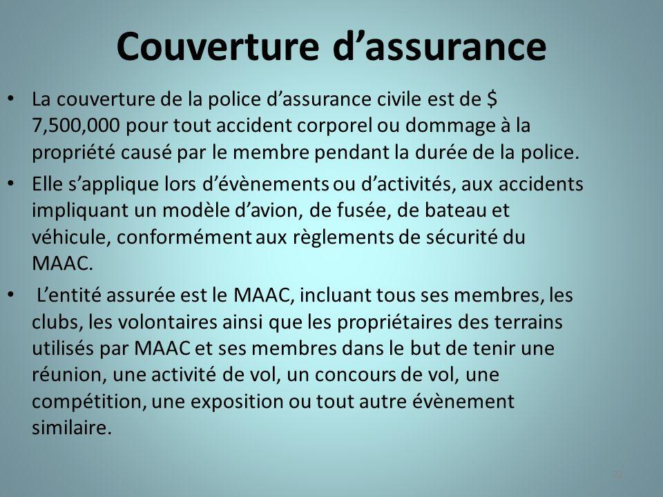 Couverture dassurance La couverture de la police dassurance civile est de $ 7,500,000 pour tout accident corporel ou dommage à la propriété causé par le membre pendant la durée de la police.