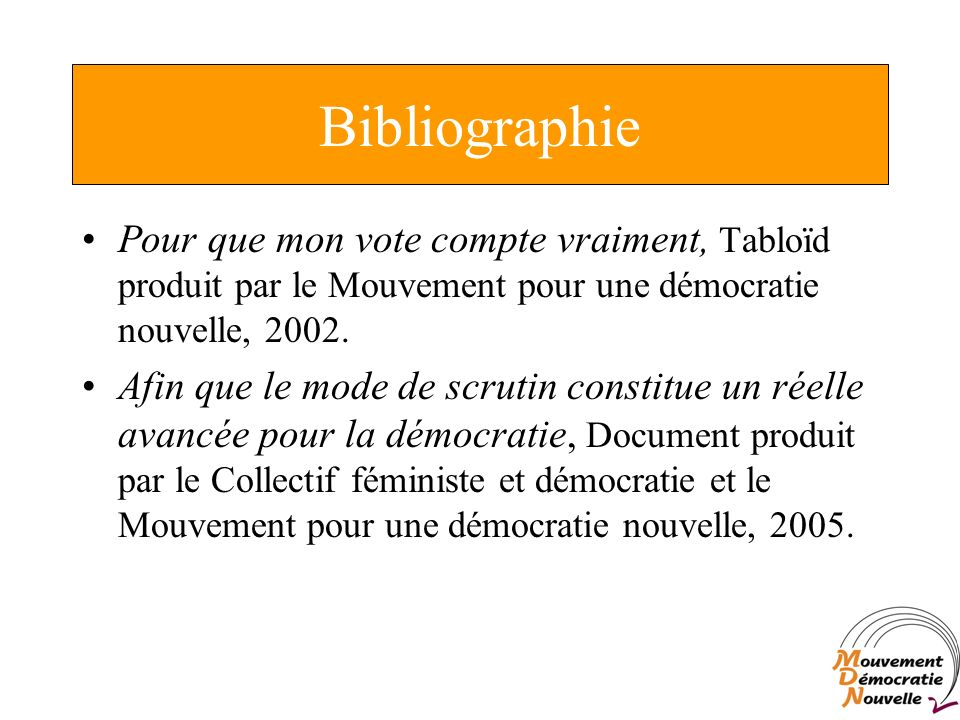 Bibliographie Pour que mon vote compte vraiment, Tabloïd produit par le Mouvement pour une démocratie nouvelle, 2002.
