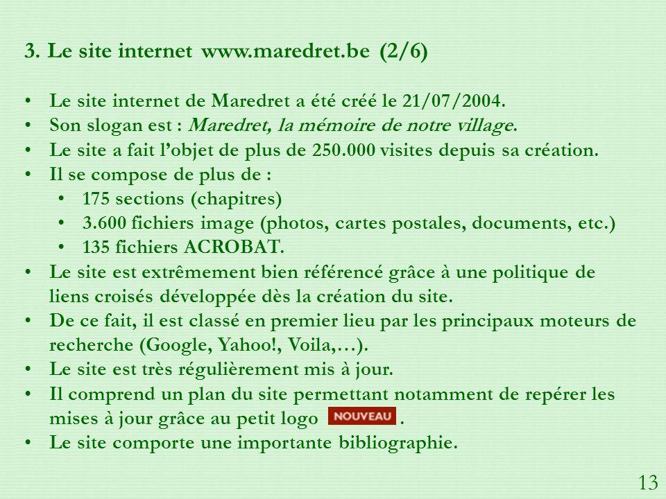 3.Le site internet www.maredret.be (2/6) Le site internet de Maredret a été créé le 21/07/2004.