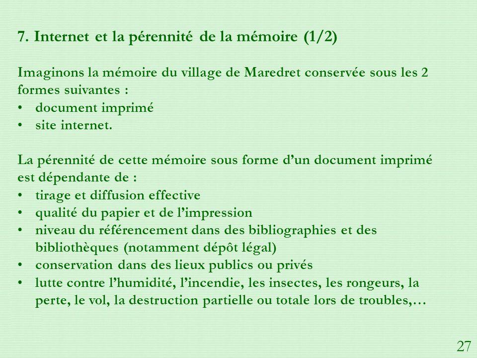 7. Internet et la pérennité de la mémoire (1/2) Imaginons la mémoire du village de Maredret conservée sous les 2 formes suivantes : document imprimé s