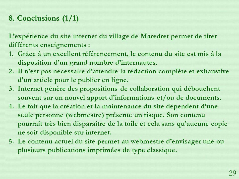 8. Conclusions (1/1) Lexpérience du site internet du village de Maredret permet de tirer différents enseignements : 1.Grâce à un excellent référenceme