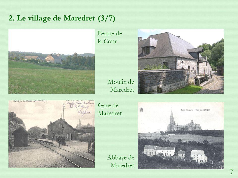 2. Le village de Maredret (3/7) Ferme de la Cour Moulin de Maredret Gare de Maredret Abbaye de Maredret 7