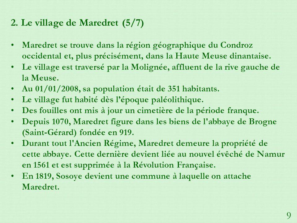 2. Le village de Maredret (5/7) Maredret se trouve dans la région géographique du Condroz occidental et, plus précisément, dans la Haute Meuse dinanta