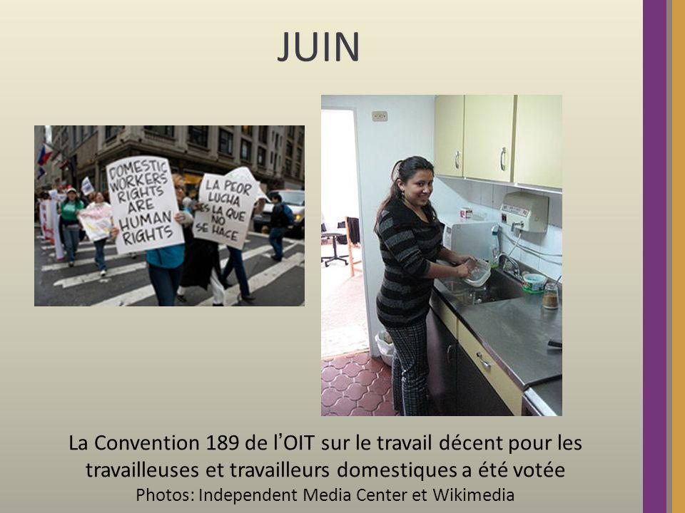 JUIN La Convention 189 de lOIT sur le travail décent pour les travailleuses et travailleurs domestiques a été votée Photos: Independent Media Center et Wikimedia