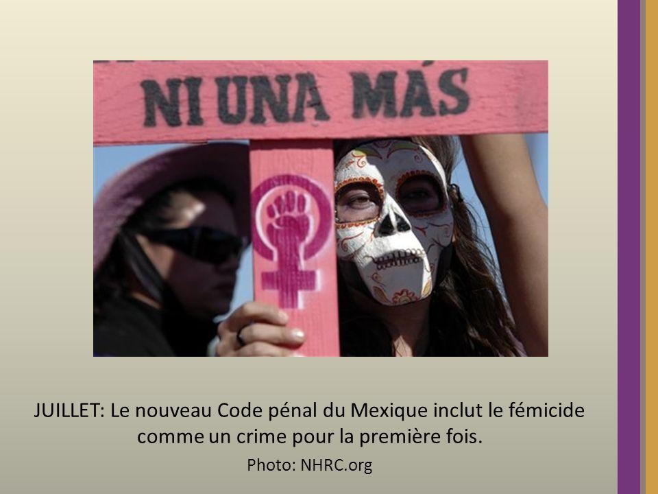 JUILLET: Le nouveau Code pénal du Mexique inclut le fémicide comme un crime pour la première fois.