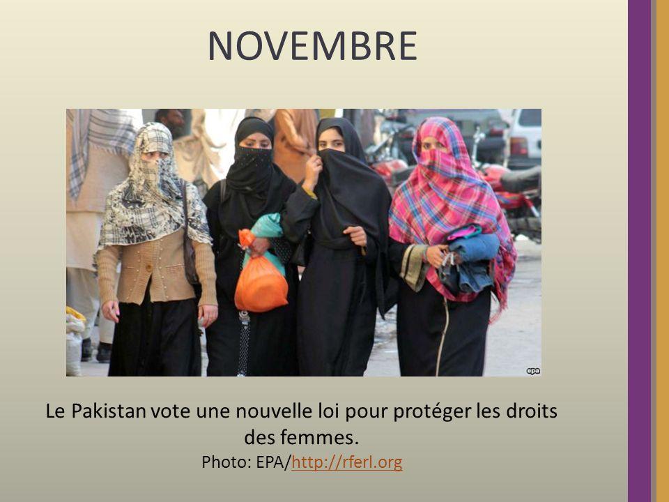 NOVEMBRE Le Pakistan vote une nouvelle loi pour protéger les droits des femmes.