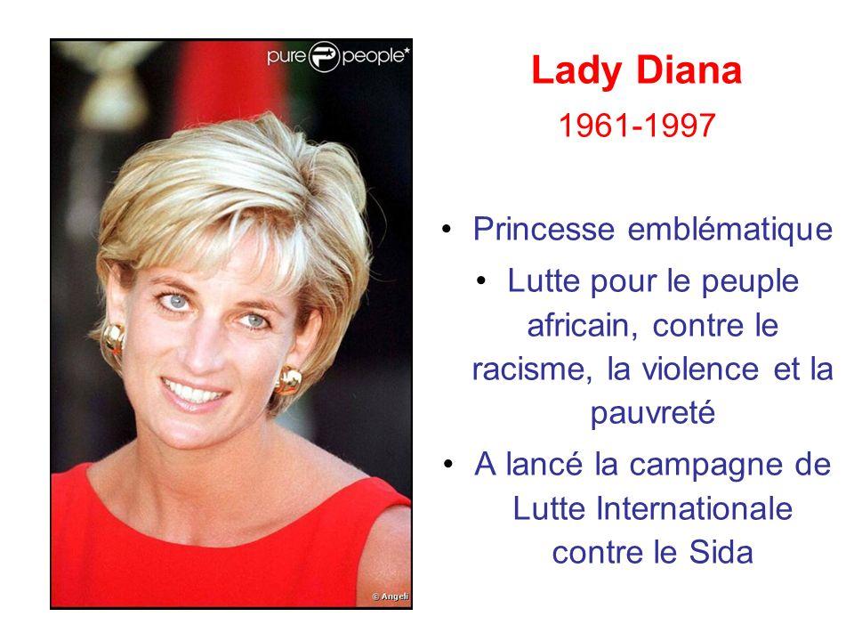 Lady Diana 1961-1997 Princesse emblématique Lutte pour le peuple africain, contre le racisme, la violence et la pauvreté A lancé la campagne de Lutte