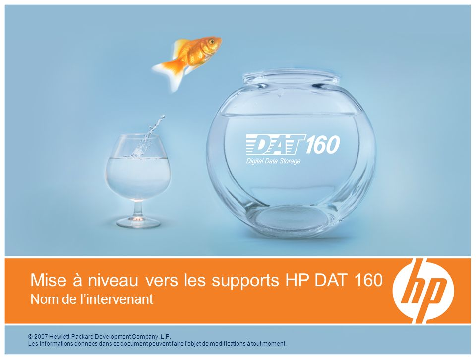 NSS NPI Launch Kickoff PresentationHP Confidential12 Informations complémentaires Pour plus dinformations : www.hpdat160.com www.hp.com/go/storagemedia www.datmgm.org