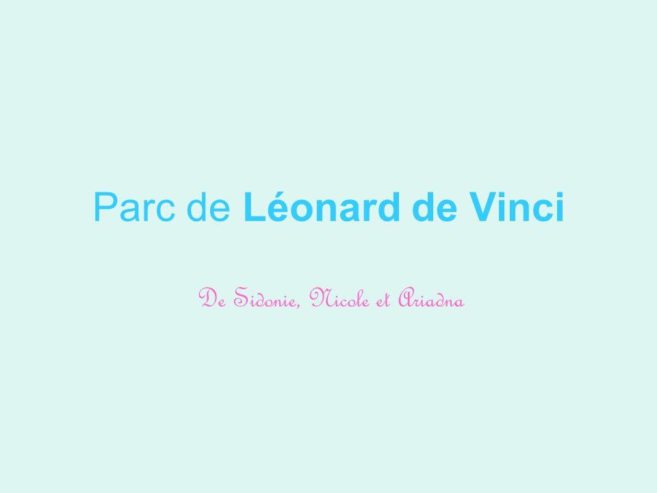Parc de Léonard de Vinci De Sidonie, Nicole et Ariadna