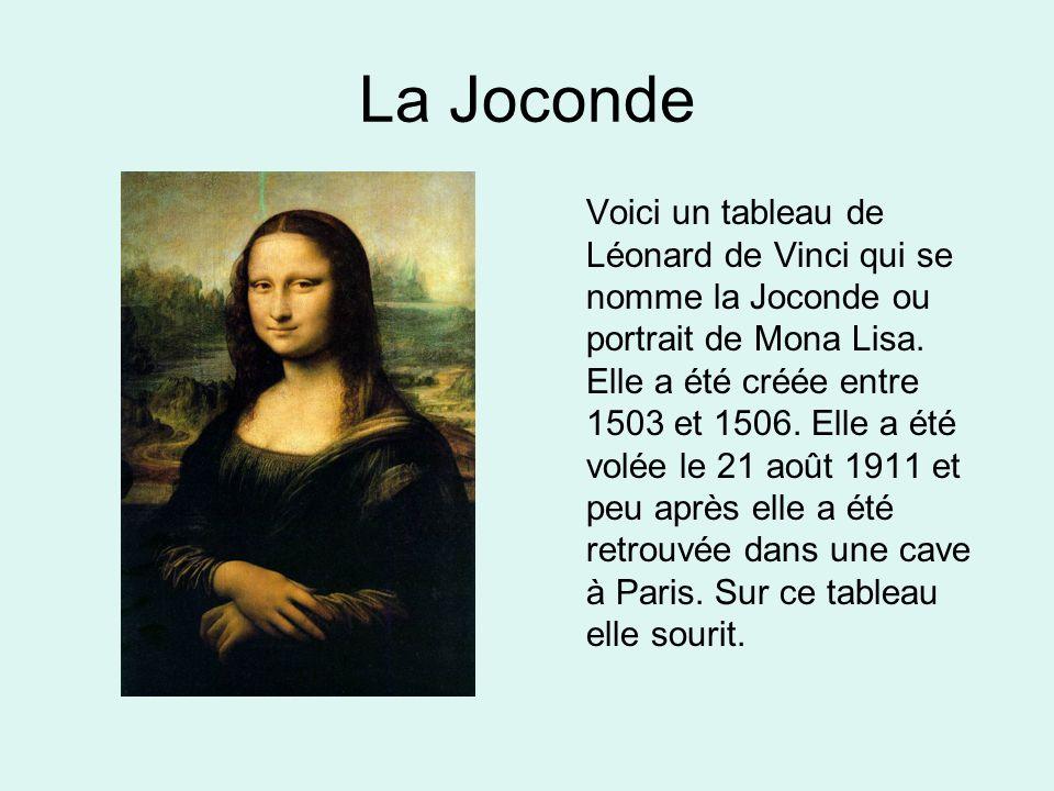 La Joconde Voici un tableau de Léonard de Vinci qui se nomme la Joconde ou portrait de Mona Lisa.