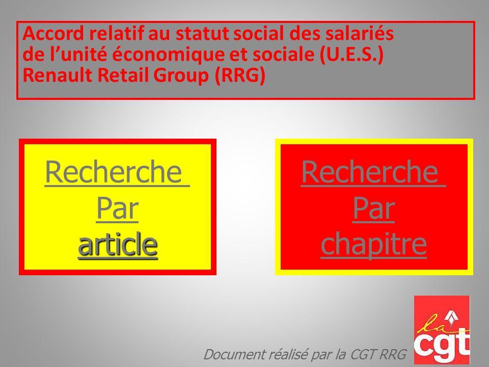 Accord relatif au statut social des salariés de lunité économique et sociale (U.E.S.) Renault Retail Group (RRG) Recherche Par article Recherche Par c