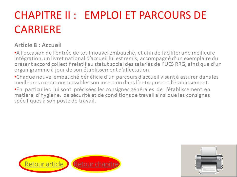 CHAPITRE II : EMPLOI ET PARCOURS DE CARRIERE Article 8 : Accueil A loccasion de lentrée de tout nouvel embauché, et afin de faciliter une meilleure in