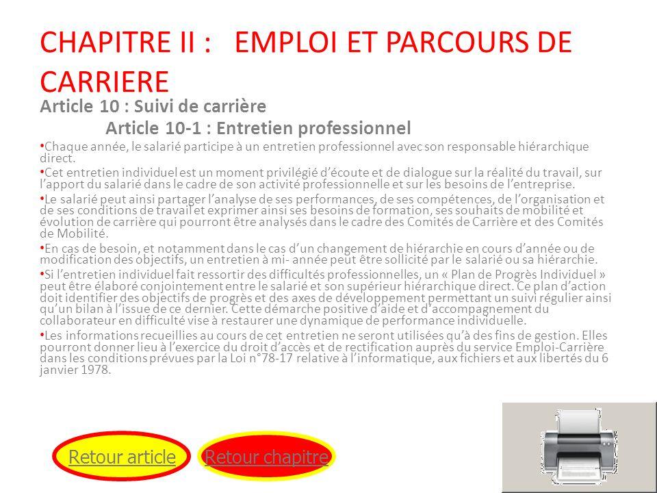 CHAPITRE II : EMPLOI ET PARCOURS DE CARRIERE Article 10 : Suivi de carrière Article 10-1 : Entretien professionnel Chaque année, le salarié participe