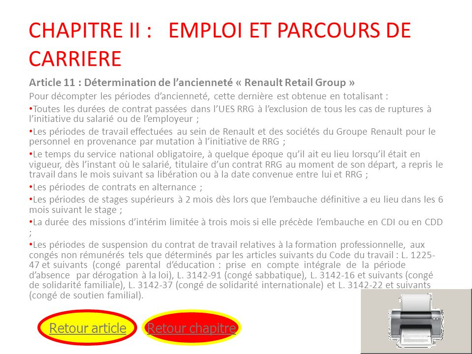 CHAPITRE II : EMPLOI ET PARCOURS DE CARRIERE Article 11 : Détermination de lancienneté « Renault Retail Group » Pour décompter les périodes danciennet