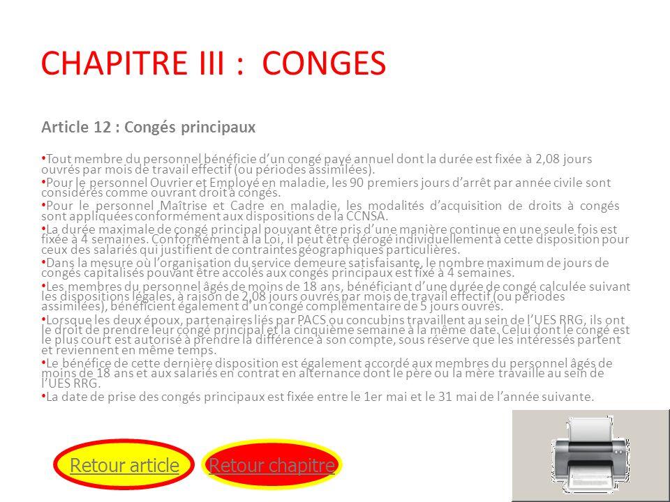 CHAPITRE III : CONGES Article 12 : Congés principaux Tout membre du personnel bénéficie dun congé payé annuel dont la durée est fixée à 2,08 jours ouv