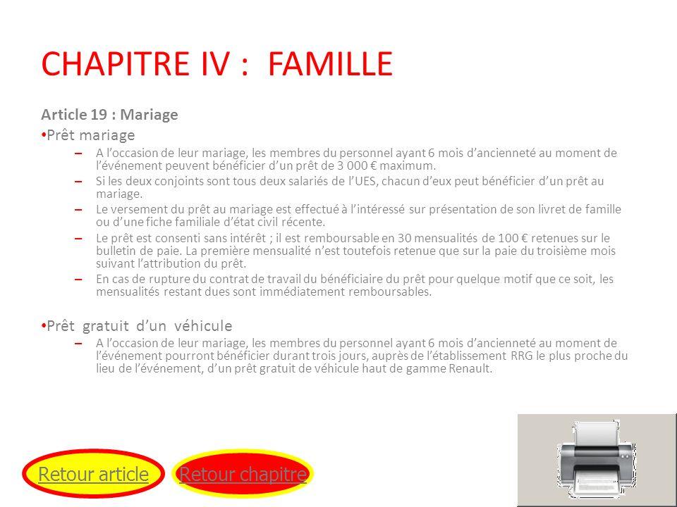 CHAPITRE IV : FAMILLE Article 19 : Mariage Prêt mariage – A loccasion de leur mariage, les membres du personnel ayant 6 mois dancienneté au moment de