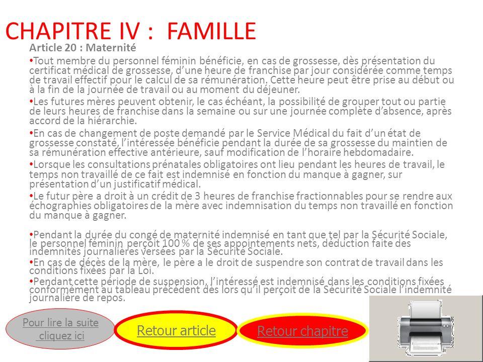 CHAPITRE IV : FAMILLE Article 20 : Maternité Tout membre du personnel féminin bénéficie, en cas de grossesse, dès présentation du certificat médical d