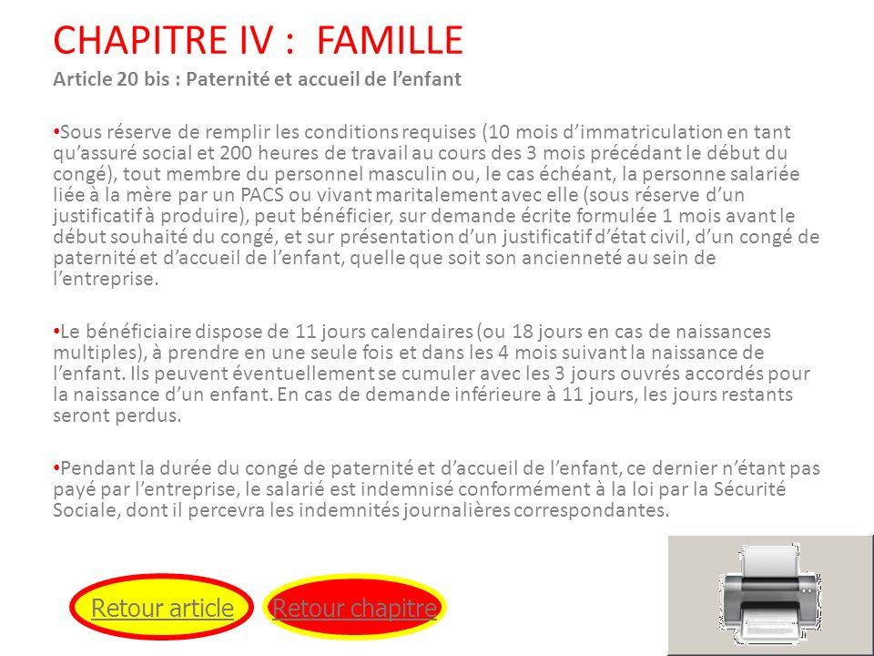 CHAPITRE IV : FAMILLE Article 20 bis : Paternité et accueil de lenfant Sous réserve de remplir les conditions requises (10 mois dimmatriculation en ta