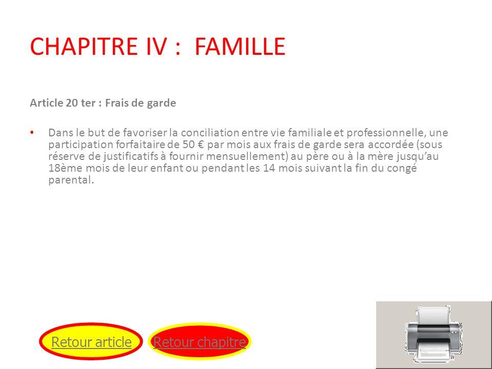 CHAPITRE IV : FAMILLE Article 20 ter : Frais de garde Dans le but de favoriser la conciliation entre vie familiale et professionnelle, une participati