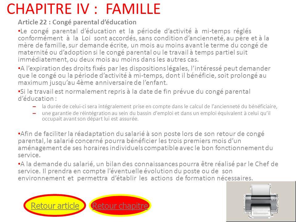 CHAPITRE IV : FAMILLE Article 22 : Congé parental déducation Le congé parental déducation et la période dactivité à mi-temps réglés conformément à la