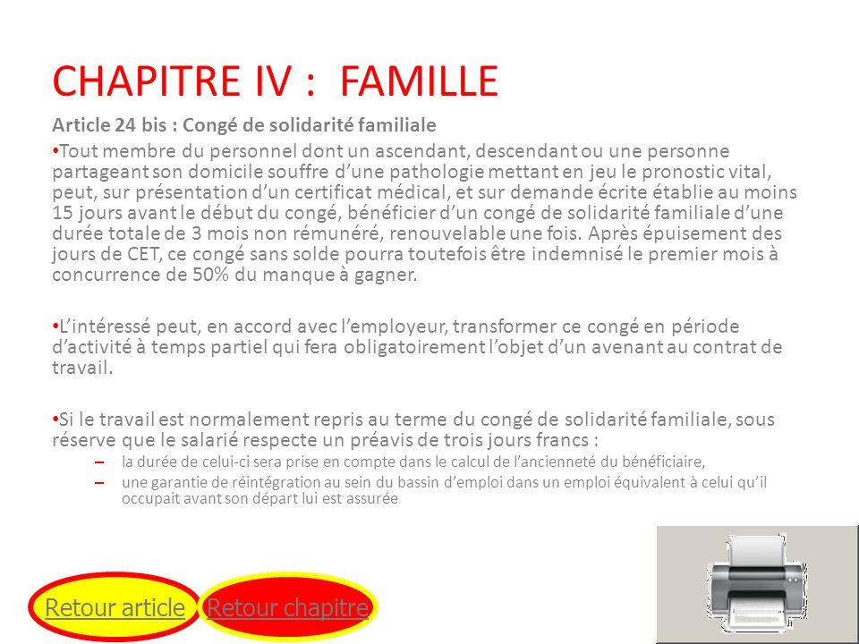 CHAPITRE IV : FAMILLE Article 24 bis : Congé de solidarité familiale Tout membre du personnel dont un ascendant, descendant ou une personne partageant