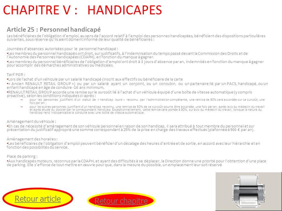 CHAPITRE V : HANDICAPES Article 25 : Personnel handicapé Les bénéficiaires de lobligation demploi, au sens de laccord relatif à lemploi des personnes