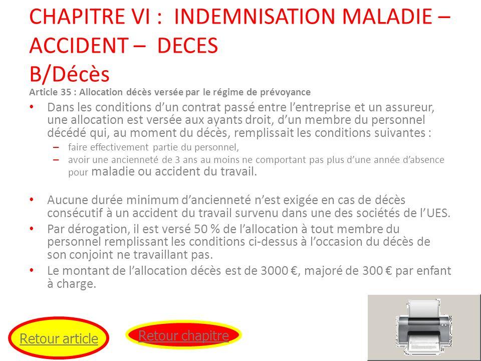 CHAPITRE VI : INDEMNISATION MALADIE – ACCIDENT – DECES B/Décès Article 35 : Allocation décès versée par le régime de prévoyance Dans les conditions du