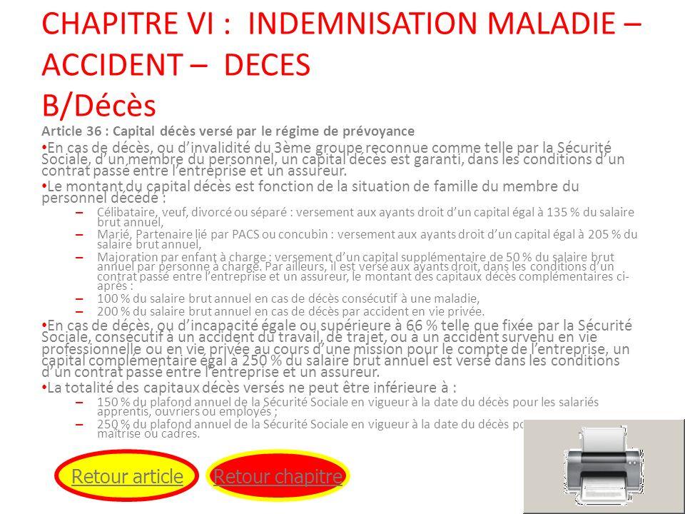CHAPITRE VI : INDEMNISATION MALADIE – ACCIDENT – DECES B/Décès Article 36 : Capital décès versé par le régime de prévoyance En cas de décès, ou dinval