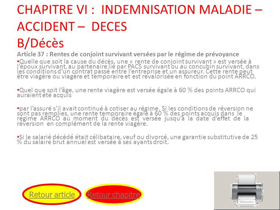 CHAPITRE VI : INDEMNISATION MALADIE – ACCIDENT – DECES B/Décès Article 37 : Rentes de conjoint survivant versées par le régime de prévoyance Quelle qu