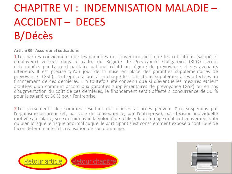 CHAPITRE VI : INDEMNISATION MALADIE – ACCIDENT – DECES B/Décès Article 39 : Assureur et cotisations 1.Les parties conviennent que les garanties de cou