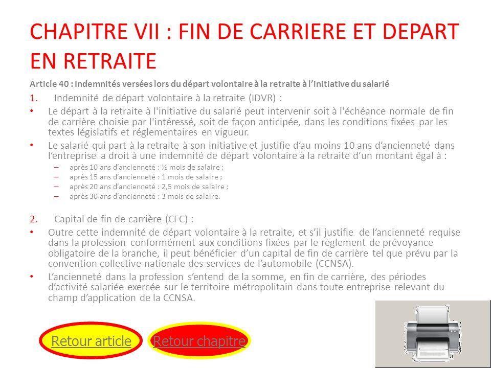 CHAPITRE VII : FIN DE CARRIERE ET DEPART EN RETRAITE Article 40 : Indemnités versées lors du départ volontaire à la retraite à linitiative du salarié
